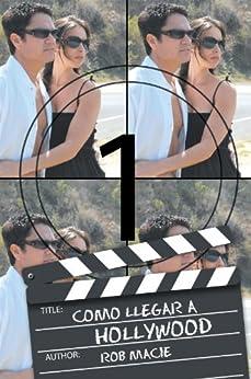 Como llegar a Hollywood (Spanish Edition) von [Macie, Rob]