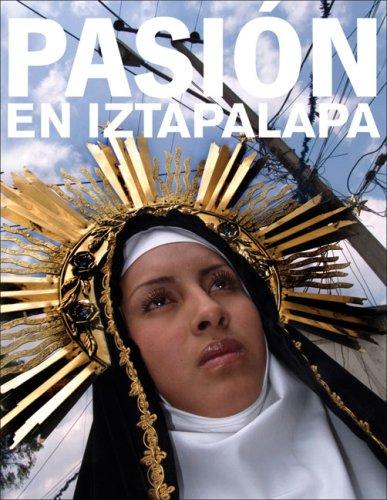 Pasion de Iztapalapa/Passion of Iztapalapa
