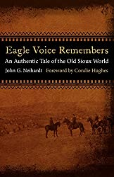 Eagle Voice Remembers: An Authentic Tale of the Old Sioux World