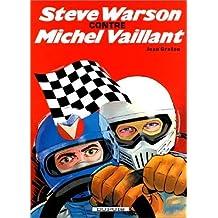 Michel Vaillant, tome 38 : Steve Warson contre Michel Vaillant