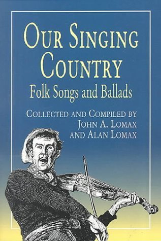 Our Singing Country: Folk Songs and Ballads (Dover Books on Music) by John A. Lomax;Alan Lomax(2000-07-04)