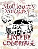 Meilleures Voitures Livre de Coloriage: ✎ Best Cars ~ Cars Coloring Book Boys ~ Coloring Book 7 Year Old ✎ (Colouring Book Kids) Coloring ... 2 (Livre de Coloriage - Meilleures Voitures)