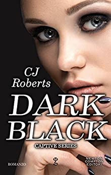 Dark Black (Captive Series Vol. 3) di [Roberts, CJ]