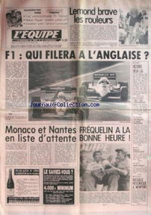 EQUIPE (L') [No 11623] du 24/09/1983 - LEMOND BRAVE LES ROULEURS - F1 - QUI FILERA A L'ANGLAISE - MONACO ET NANTES - FERQUELIN - RUGBY - ATHLETISME - HAND - MOTO - MUGELLO - TENNIS - BATEAUX - NEWPORT.