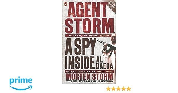 Agent Storm: A Spy Inside al-Qaeda: Amazon.de: Morten Storm, Paul ...