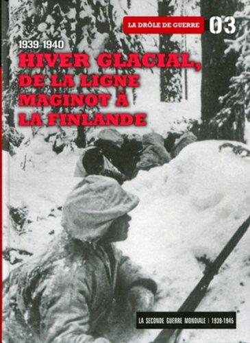 le-seconde-guerre-mondiale-tome-3-hiver-glacial-de-la-ligne-maginot-a-la-finlande-la-drole-de-guerre