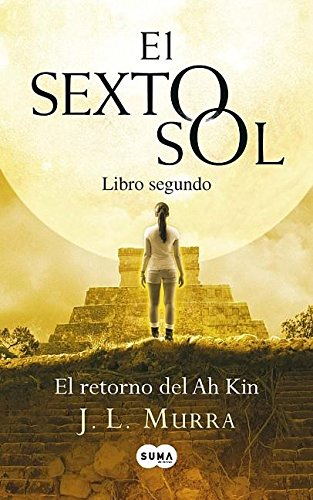 El retorno del Ah Kin / The Return of Ah Kin (El Sexto Sol  / The Sixth Sun) por J. L. Murra