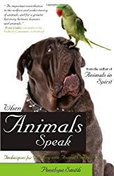 [When Animals Speak: Techniques for Bonding with Animal Companions] (By: Penelope Smith) [published: September, 2009]