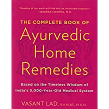 The Complete Book of Ayurvedic Home Remedies by Vasant Lad (1999-04-06)