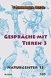 Gespräche mit Tieren 3: Naturgeister 13 (Flensburger Hefte - Buchreihe)