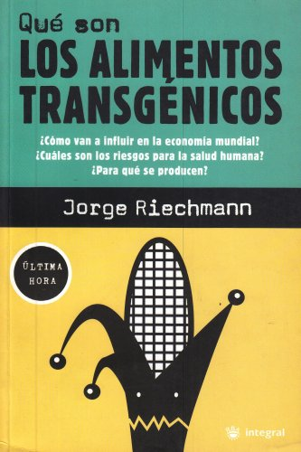 Que son los transgenicos (OTROS INTEGRAL) por Jorge Riechmann
