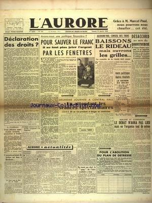 AURORE (L') [No 441] du 12/01/1946 - DECLARATION DES DROITS PAR BASTID - AVONS-NOUS UNE POLITIQUE FINANCIERE - CONSEIL DES TROIS - DESACCORD AU SEIN DU GOUVERNEMENT - LE DEBAT N'AURA PAS LIEU - MALAISE ET CONFUSION - L'ASSASSIN PRESUME DE SOLIERE EST BIEN A