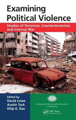 Examining Political Violence: Studies of Terrorism, Counterterrorism, and Internal War (International Police Executive Symposium Co-Publications)