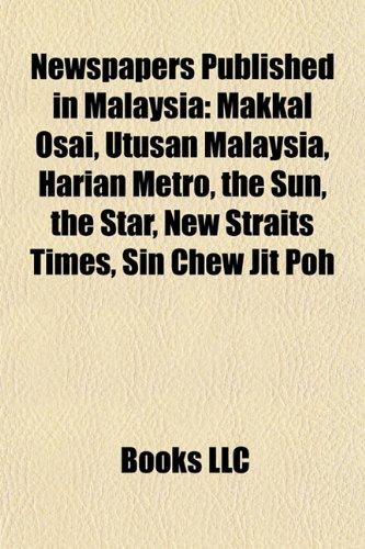 newspapers-published-in-malaysia-makkal-osai-utusan-malaysia-harian-metro-the-sun-the-star-new-strai