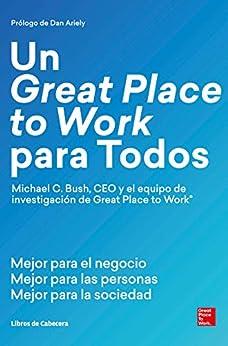 Ebooks Un Great Place to Work para Todos: Mejor para el negocio, mejor para las personas, mejor para la sociedad Descargar Epub
