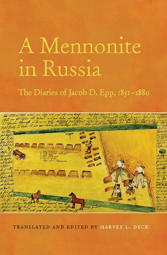 A Mennonite In Russia The Diaries Of Jacob D Epp 1851 1880 Tsarist And Soviet Mennonite Studies