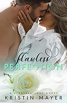 Flawless Perfection (A Timeless Love Novel Book 2) by [Mayer, Kristin]