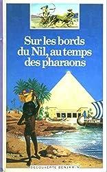 Sur les bords du nil, au temps des pharaons (Découverte Benjamin)