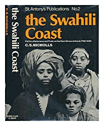 Swahili Coast: Politics, Diplomacy and Trade on the East African Littoral, 1798-1856 (Publications / St Antony's College)