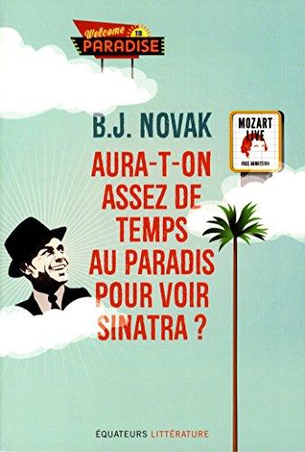 Aura-t-on assez de temps au paradis pour voir Sinatra ? par B j Novak