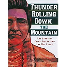 Thunder Rolling Down the Mountain: The Story of Chief Joseph and the Nez Perce (Graphic Library: American Graphic) by Agnieszka Biskup (2011-01-06)