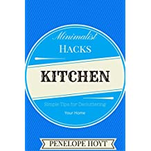 Minimalist Hacks: Decluttering Your Kitchen (English Edition)