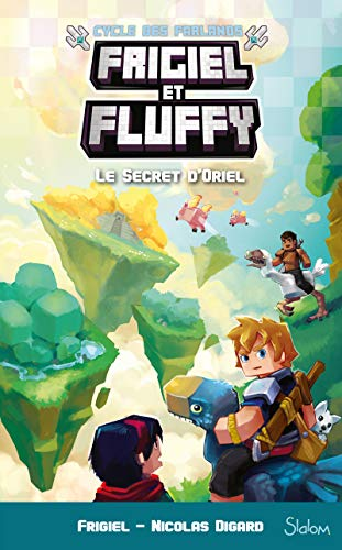 Frigiel et Fluffy, Le Cycle des Farlands, tome 3 : Le Secret d'Oriel (7)