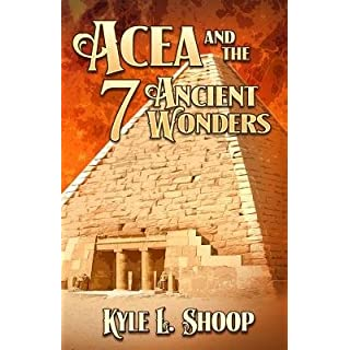 [ Acea and the Seven Ancient Wonders Shoop, Kyle ( Author ) ] { Paperback } 2014