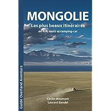 Mongolie - les Plus Beaux Itinéraires en 4x4, Moto et Camping-Car