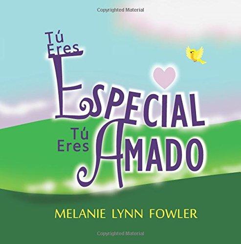 Tú Eres Especial - Tú Eres Amado: You Are Special - You Are Loved