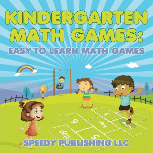Kindergarten Math Games: Easy to Learn Math Games (Kindergarten Math Games)