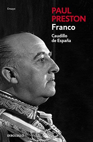 Franco (edición actualizada): Caudillo de España (ENSAYO-BIOGRAFÍA) por Paul Preston