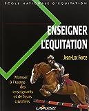 Enseigner l'équitation. manuel à l'usage des enseignants et de leurs cavaliers
