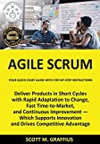 Agile Scrum: Your Quick Start Guide with Step-by-Step Instructions