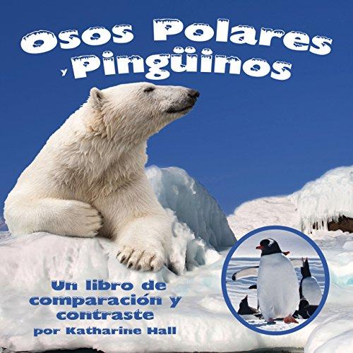 Osos Polares y Pingüinos: Un libro de comparación y contraste [Polar Bears and Penguins: A Book Comparing and Contrasting]  Audiolibri