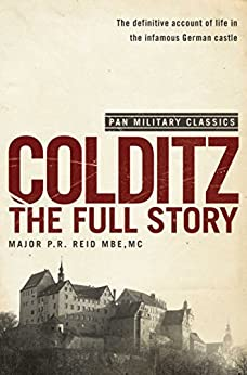 Colditz: The Full Story (Pan Military Classics Series) by [Reid, P R]