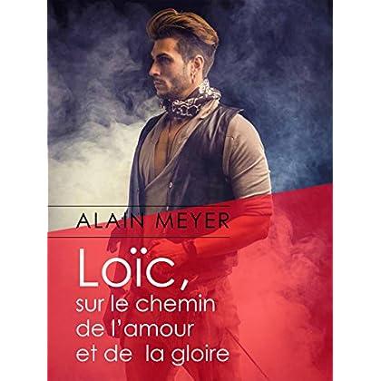 Loïc, sur le chemin de l'amour et de la gloire