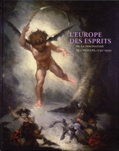 L'Europe des Esprits ou la fascination de l'occulte. 1750-1950