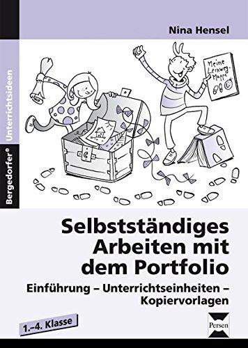 Selbstständiges Arbeiten mit dem Portfolio: Einführung - Unterrichtseinheiten - Kopiervorlagen (1. bis 4. Klasse)