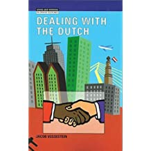 Dealing with the Dutch (Living and Working in Other Cultures)