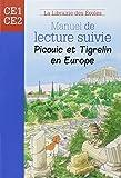 Manuel de lecture suivie CE1 Picouic et Tigrelin en Europe