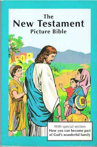 New Testament Picture Bible by Editor-Iva Hoth; Illustrator-Andre Le Blanc (1991-12-02)