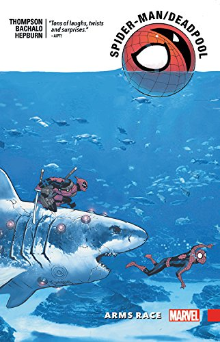 Spider-Man/Deadpool Vol. 5: Arms Race (Deadpool Marvel Graphic Novels)