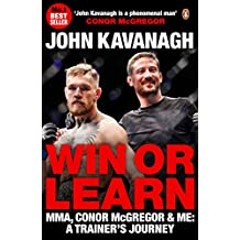Win or Learn: MMA, Conor McGregor and Me: A Trainer's Journey