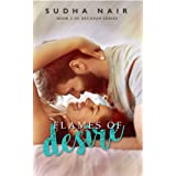 Flames Of Desire: A Steamy Reunion Love Story (Class Of '11 Reunion Book 2)