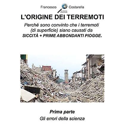 L'origine Dei Terremoti. Prima Parte.: Gli Errori Della Scienza.