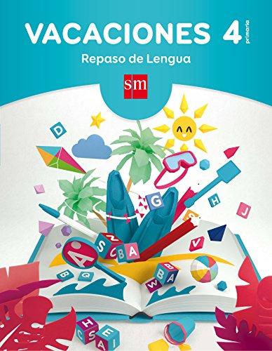 Vacaciones: repaso de Lengua. 4 Educación Primaria por From Ediciones Sm