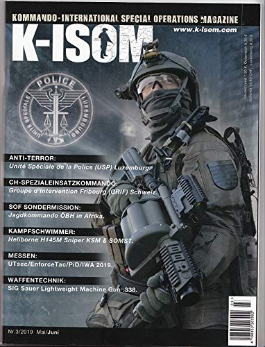 K-ISOM 3/2019 Special Operations Magazin 3/2019 Special Operations Magazin Unité Spéciale de la Police Groupe d´Intervention Fribourg Kampfschwimmer