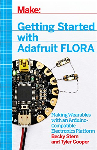 Getting Started with Adafruit FLORA: Making Wearables with an ...