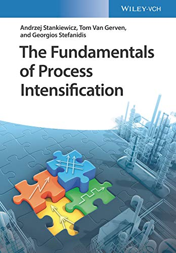 The Fundamentals of Process Intensification (English Edition)